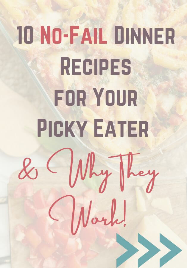10 dinner recipes for picky eaters